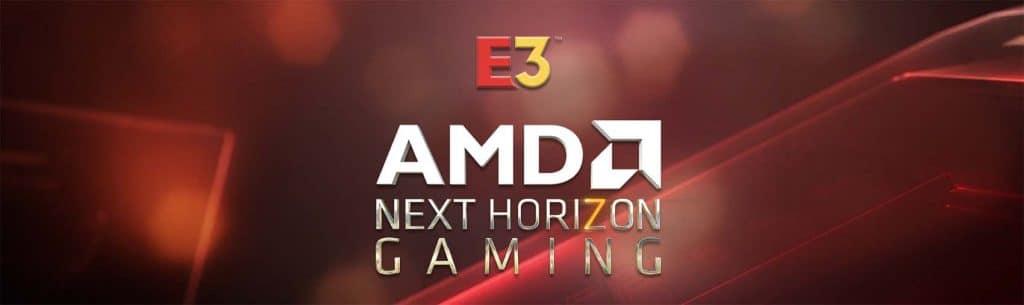 E3 AMD Next Horizon Gaming