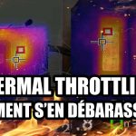 Comment supprimer le thermal throttling